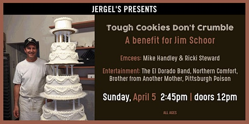 Tough Cookies Don't Crumble - A benefit for Jim Schorr