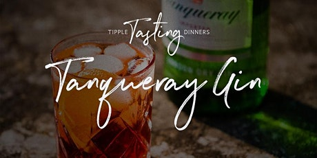 Tipple Tasting Dinner - Tanqueray Gin tickets