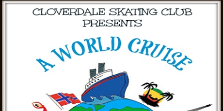 "Cloverdale Skating Club Presents ""A World Cruise"" tickets"