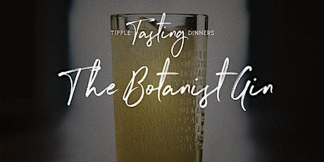 Tipple Tasting Dinner - The Botanist Gin tickets