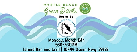 Myrtle Beach Green Drinks with North Inlet - Winyah Bay NERR