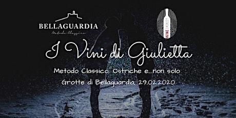 I Vini di Giulietta @ Grotte Bellaguardia 29.02.2020 biglietti