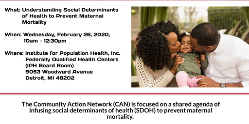 CommunityActionNetwork:Social Determinants of Health and Maternal Mortality