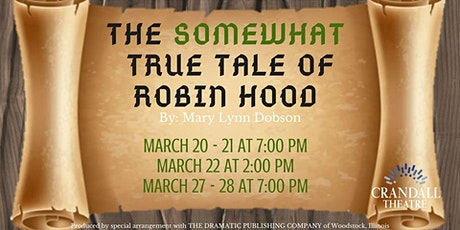 Crandall Theatre Presents: The Somewhat True Tale of Robin Hood tickets