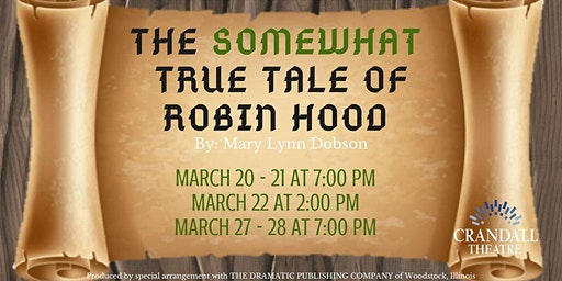 Crandall Theatre Presents: The Somewhat True Tale of Robin Hood