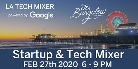 LA Tech Mixer Feb 27th 2020 powered by Google tickets