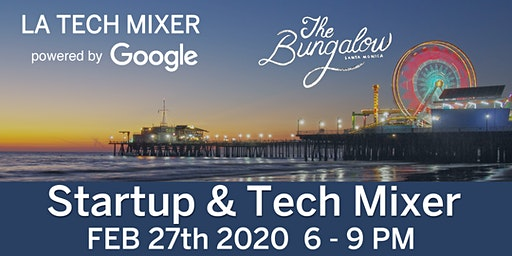 LA Tech Mixer Feb 27th 2020 powered by Google