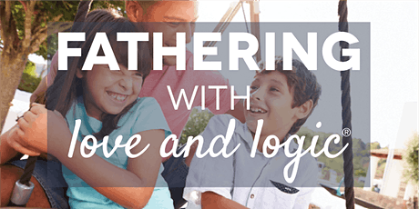 Fathering with Love and Logic®, Salt Lake County, Class #5282 tickets