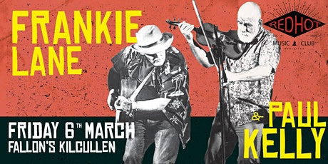 Red Hot Music Club Revisited: Frankie Lane & Paul Kelly tickets