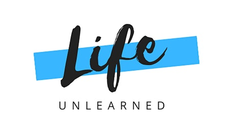 Life Unlearned 2020 tickets