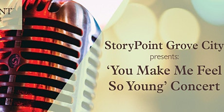 StoryPoint Grove City Presents:You Make Me Feel So Young Concert tickets