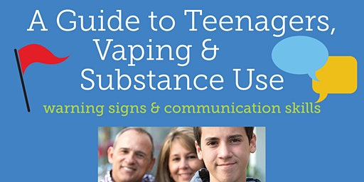 A Parent's Guide to Teenagers & Substance Use