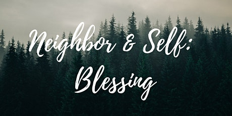 Prayer Experience| Neighbor & Self: Blessing tickets