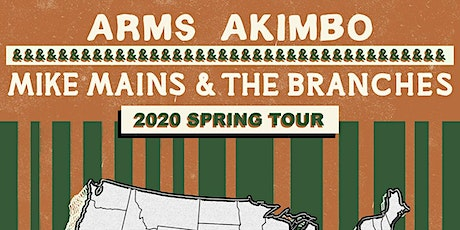 Mike Mains and the Branches & Arms Akimbo tickets