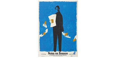 Notes on Bresson: A Conference around Robert Bresson tickets