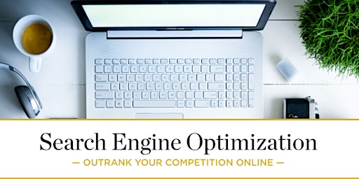 Search Engine Optimization: Outrank Your Competition Online