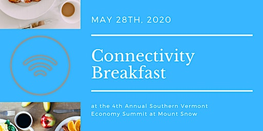 Connectivity Breakfast at the Southern Vermont Economy Summit