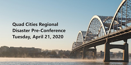 Quad Cities Regional Disaster Pre-Conference tickets