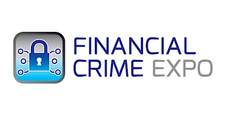 Financial Crime Expo - Canary Wharf 2020 www.financialcrimeexpo.co.uk tickets