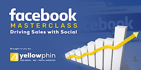 Facebook Masterclass: Driving Sales with Social Media tickets