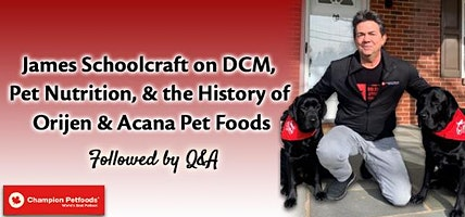 DCM, Nutrition, and the History of Orijen and Acana Pet Foods