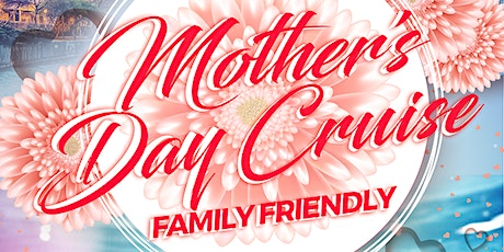 Mother's Day River and Lake Family Cruise on Sunday Late Afternoon May 10th tickets