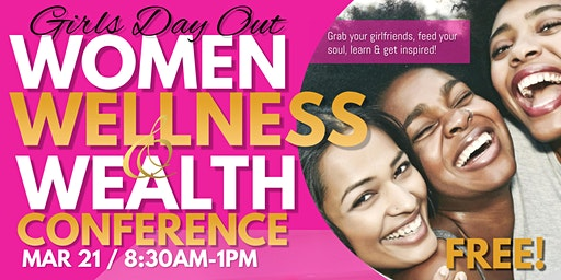 Girls Day Out March 2020 Women, Wellness & Wealth Conference