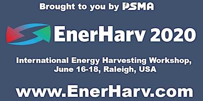 EnerHarv 2020 - PSMA International Energy Harvesting Workshop