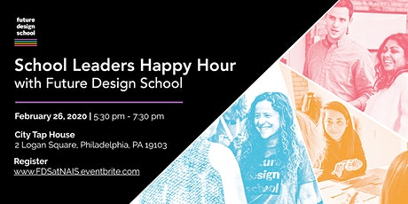 School Leaders Happy Hour with Future Design School tickets