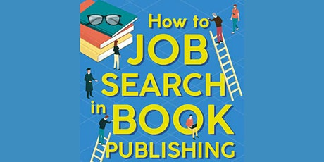 How to Job Search in Book Publishing - Entry Level - March 2020 tickets