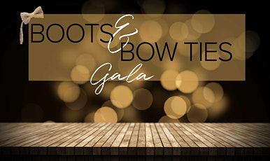 Boots and Bowties Gala- A Dinner Auction Benefit tickets