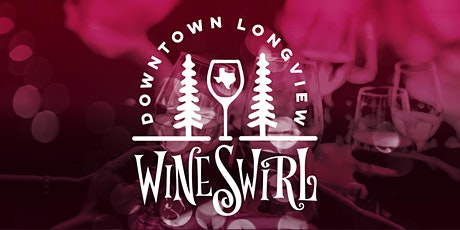 Downtown Longview Wine Swirl 2020 tickets
