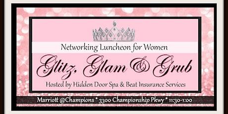 Glitz, Glam & Grub! Women's Networking Luncheon tickets