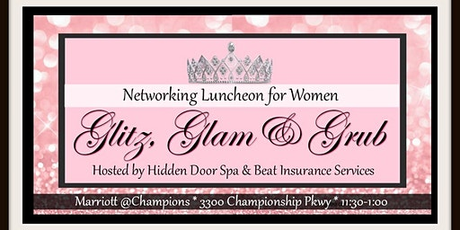 Glitz, Glam & Grub! Women's Networking Luncheon