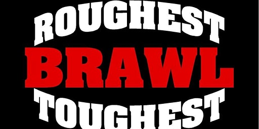 Roughest and Toughest Brawl Tickets Concord NC