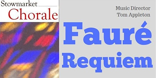 Faure Requiem and other music with Stowmarket Chorale