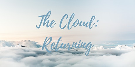 Prayer Experience  The Cloud: Returning tickets