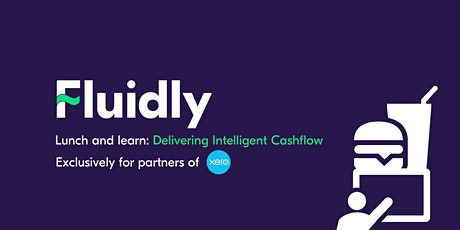 Fluidly lunch and learn: Delivering Intelligent Cashflow tickets