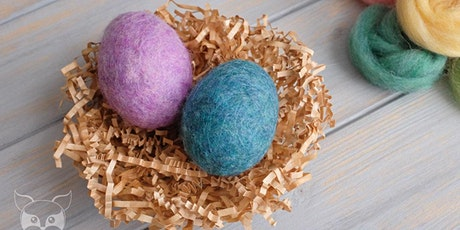 Creative Family Workshop: Wet Felted Easter Eggs tickets