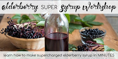 "Elderberry ""SUPER"" Syrup Workshop tickets"