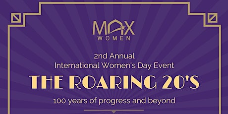 MAX Women in Leadership | The Roaring 20's:100 years of progress and beyond tickets