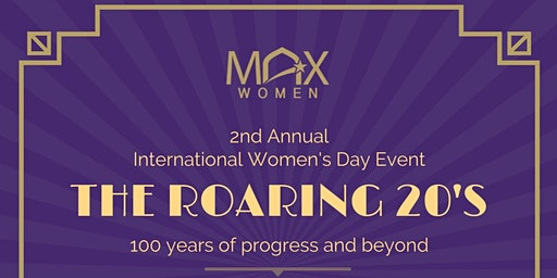 MAX Women in Leadership | The Roaring 20's:100 years of progress and beyond