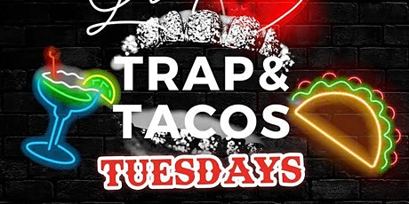Trap N Taco Tuesdays! tickets