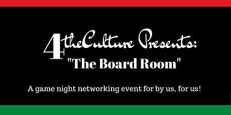 4  The Culture Presents:  The Board Room tickets