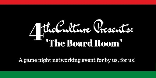 4  The Culture Presents:  The Board Room