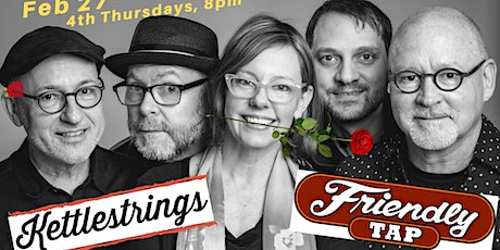 Kettlestrings 4th Thursday at Friendly Tap tickets