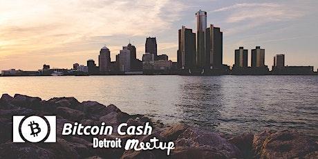 Bitcoin Cash Detroit,MI Meetup tickets
