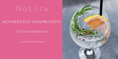 Mother's Day Ginspiration: Gin Cocktail Masterclass at NoLIta tickets