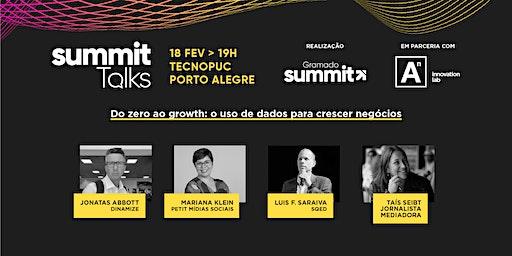 [Summit Talks Porto Alegre] Do zero ao growth: o uso de dados para crescer