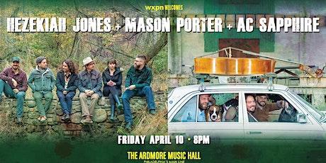 Hezekiah Jones + Mason Porter + AC Sapphire tickets